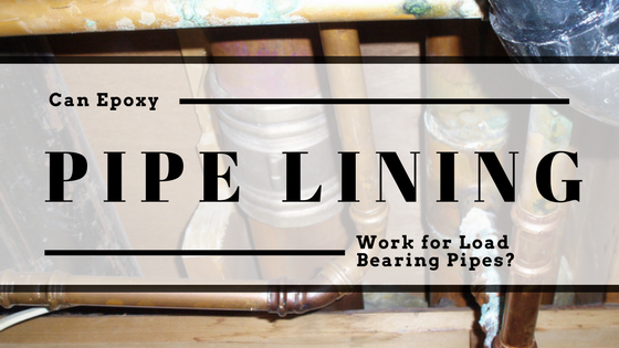 7 FAQs: Epoxy Pipe Lining for Load Bearing Plumbing Pipes