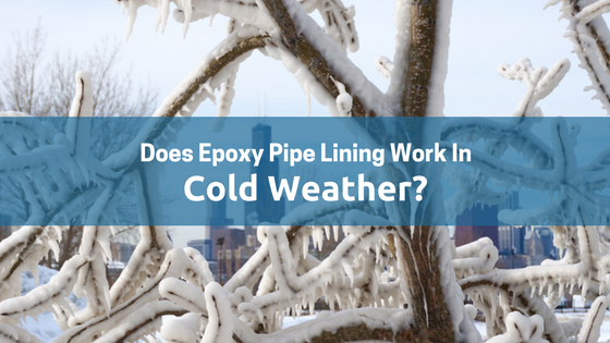 How to Achieve Epoxy Pipe Lining Success in Cold Weather