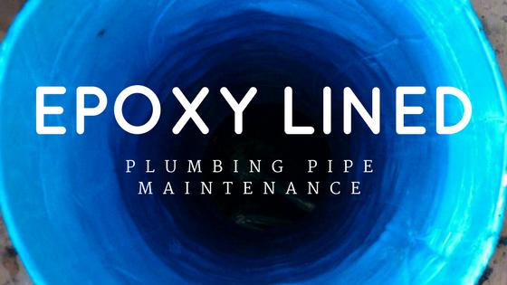 Epoxy Lined plumbing pipe maintenance