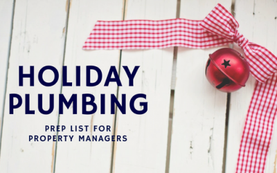 A Property Managers Holiday Plumbing Preparedness List