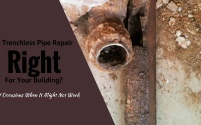 When Trenchless Pipe Repair is Not the Best Option for Your Building