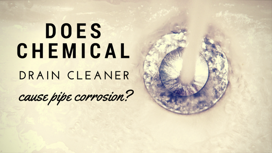 chemical drain cleaner_corroded pipes