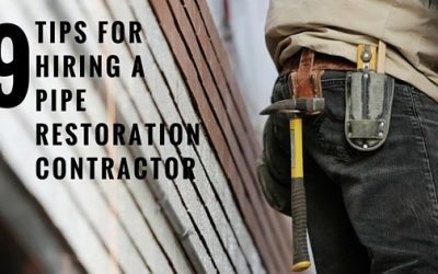 9 Tips for Hiring a Right Pipe Restoration Contractor