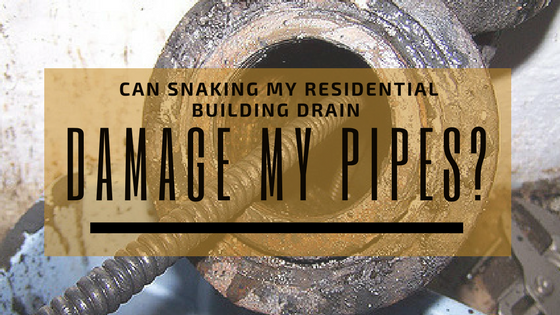 Can Snaking My Residential Building Drain Damage My Plumbing Pipes