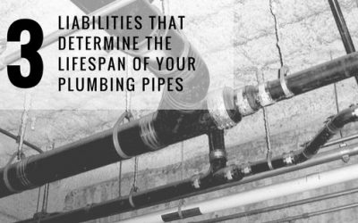 3 Liabilities That Determine the Lifespan of Your Potable Water and Drain Lines